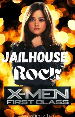 Jailhouse Rock | X-Men: First Class by _Strawberry-Tea_