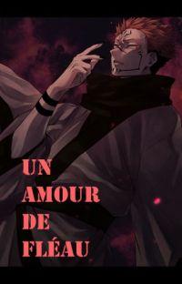 Un amour de fleau (Sukuna/Yuji x reader) cover