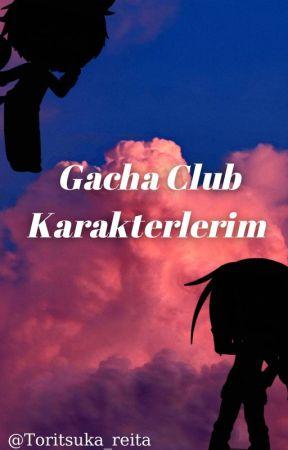 Gacha Club Karakterlerim by Toritsuka_reita
