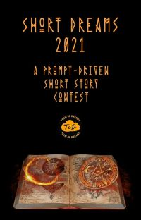 Short Dreams 2021 - A prompt driven short story contest cover