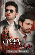 ONLY THEIRS by TaraIs_Writing