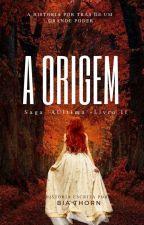 A Origem - Saga A Última ● Livro 2, de AutoraTrizKim