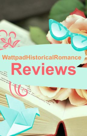 Wattpad Historical Romance Reviews by WattpadHistoricalRomance