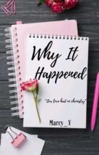 Why It happened | √ by Marcel4eva