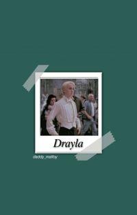 Drayla || +18 || Draco Malfoy cover