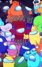 Among Us Logic One-Shots by _Celestial_Stars