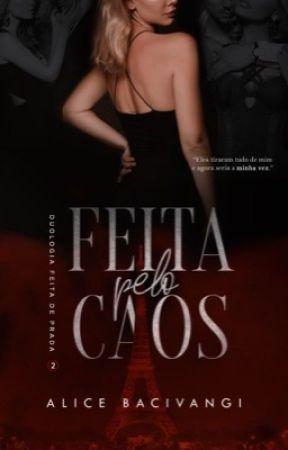 Feita pelo Caos - Duologia Feita de Prada by Loirabooks