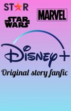 Disney+ original story fanfic by truth_or_dare_queen