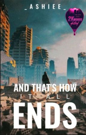And That's How It All Ends | ONC 2021 | Under Editing  by _Ashiee_