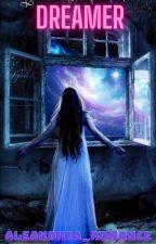 Dreamer by Alexandria_Romance