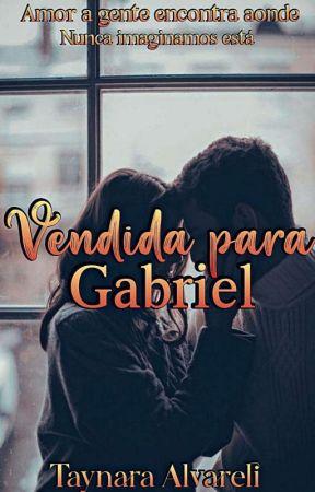 Vendida para Gabriel  by tfra15