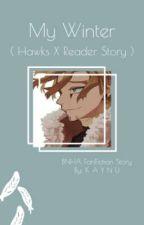 My Winter ( Hawks X Reader ) by nukysftr22