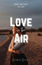 Sandoval Series 1: Love In Air by ella_msp