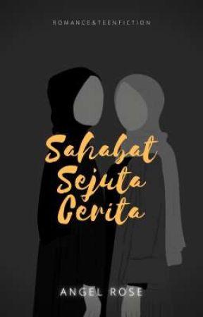 Sahabat Sejuta Cerita (Segera Terbit Di AE Lampung) by AngelRose844