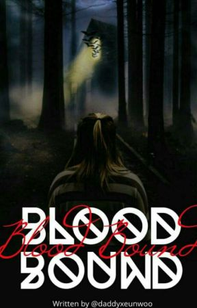 Blood bound [ON HOLD] by daddyxeunwoo