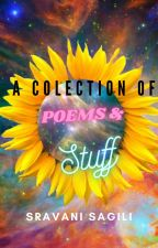 A collection of Poems & Stuff by sravanisagili