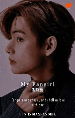 MY FANGIRL || KTH FF  by bts_indianfangirl