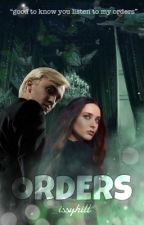 Orders - Draco Malfoy by _issyhill