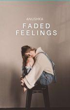 Faded Feelings by soul_searcher24