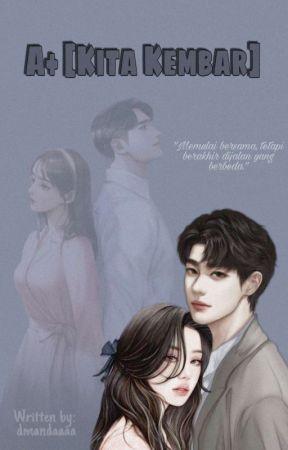 A+ [Kita Kembar] by dmandaaaa