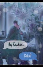 Hey Kacchan by MythicalSkylarWitch