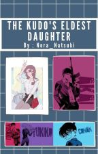 The Kudo's Eldest Daughter by Nora_Natsuki