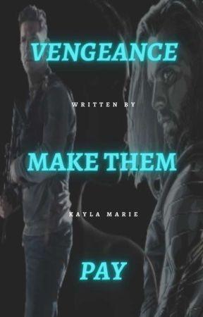 Vengeance  [BOOK 2] by KaylaMarieWrites