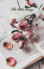 The little things autorstwa _black_sunflower_