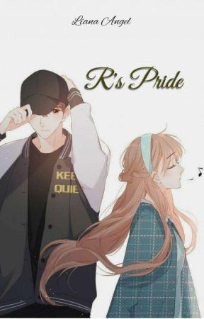 R's Pride [ TAMAT ] ✓ by Loansangel