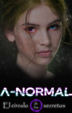 A-Normal II: El círculo de los secretos by FacundoCaivano
