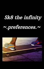 sk8 the infinity preferences by Kitsune_Sakura