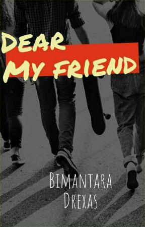 Dear My Friend by joxasta