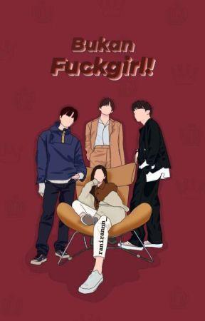 Bukan Fuckgirl! by ranirannn_