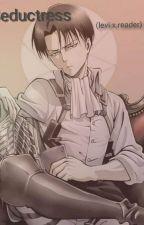 Seductress (Levi x reader) by bakabakanekoUwU