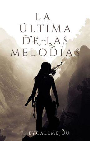 La Última de las Melodías by theycallmejuu
