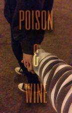 poison & wine, mgc  by whydontwegothereash