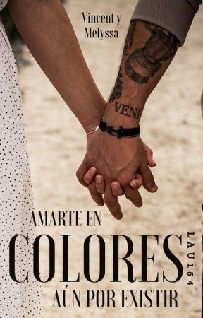 Amarte en colores aún por existir (Vincent y Melyssa) © by Lau154