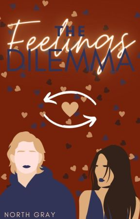 The Feelings Dilemma  ✓ by NorthGrayBooks