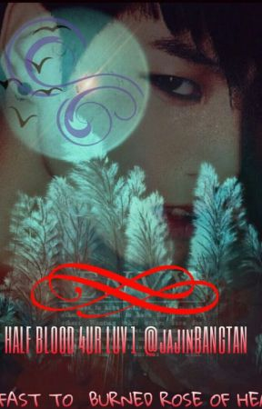 Half blood 4 ur LUV (BTS JUNGKOOK FANFIC) by jajinBANGTAN