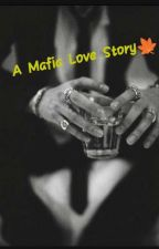 A Mafia Love Story 🍁 (18+ Mature Content) by VanlalpekiJh