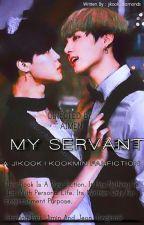 My Servant || Jikook Fanfic  by jikook_diamonds