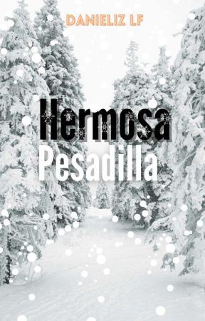 Hermosa Pesadilla by Pidge-Reader