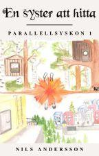 En syster att hitta (Parallellsyskon I) av NilsAndersson
