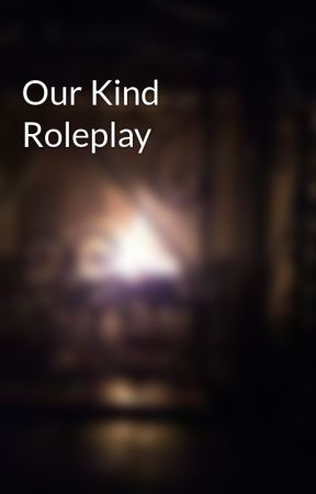 Our Kind Roleplay by HR5566