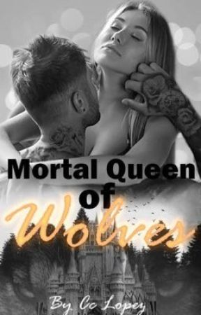 Mortal Queen of Wolves by CCLopezAuthor