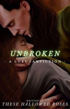 Unbroken (Loki x Reader) by TheseHallowedRoses