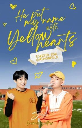 He put my name with yellow hearts | [Taekook]  by asmodeo_x
