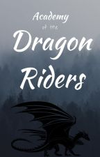 Academy of the Dragon Riders by Feathermist412