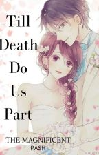 Till Death Do Us Part  by The_Magnificent_