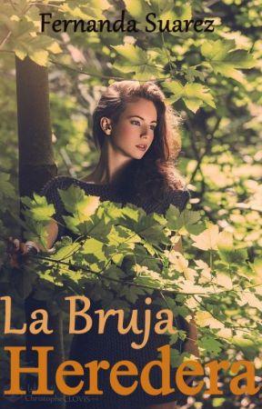La bruja heredera (brujas 3) by FernandaST15